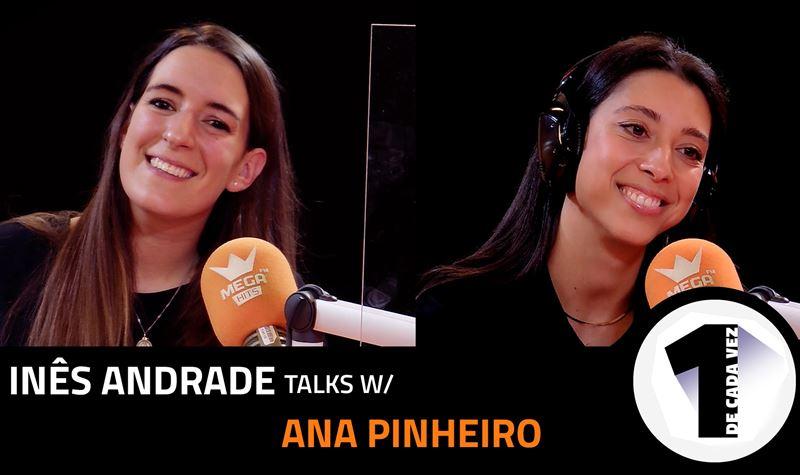 EP.14 | ANA PINHEIRO X INÊS AN...