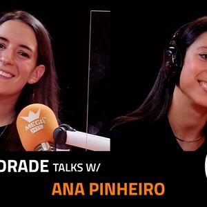 EP.14 | ANA PINHEIRO X INÊS ANDRADE