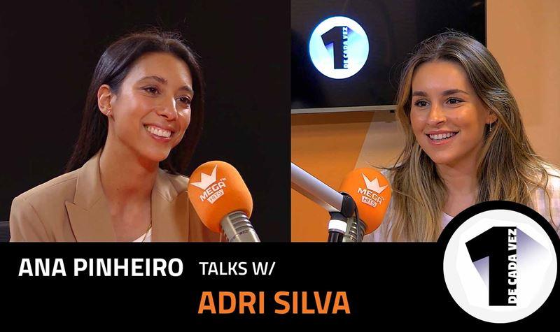 EP. 24 | ANA PINHEIRO X ADRI S...
