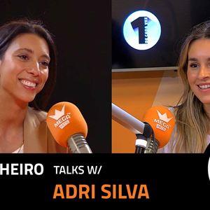 EP. 24 | ANA PINHEIRO X ADRI SILVA