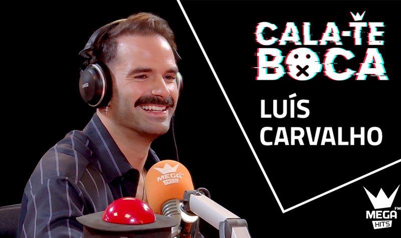 Cala-te Boca com Luís Carvalho