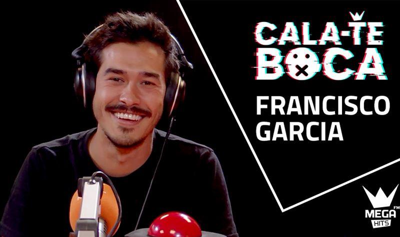 Cala-te Boca com Francisco Garcia