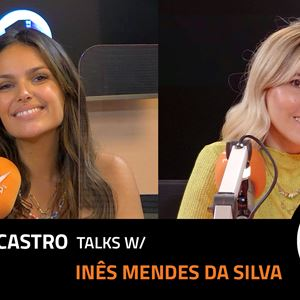 EP. 32 | MAFALDA CASTRO X INÊS MENDES DA SILVA