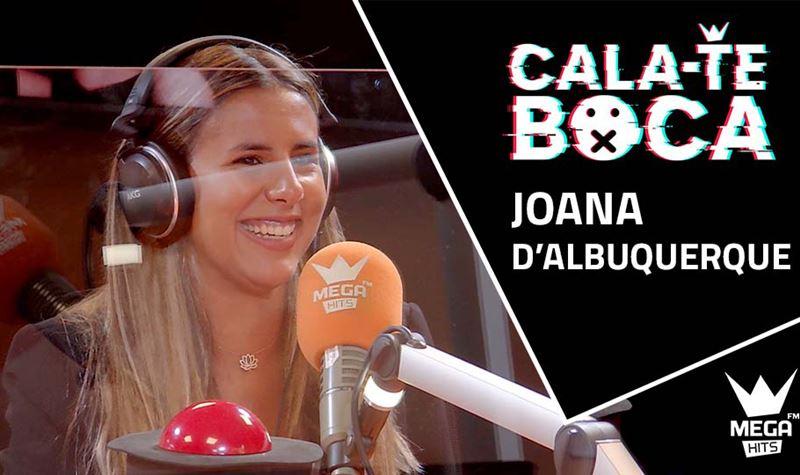 Cala-te Boca com Joana D'Albuq...