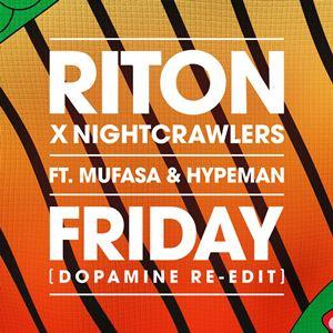 FRIDAY - RITON x NIGHTCRAWLERS feat. MUFASA & HYPEMAN