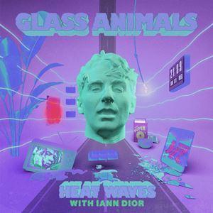 HEAT WAVES - GLASS ANIMALS with IANN DIOR