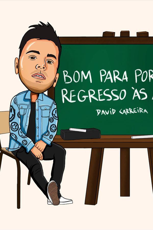 Regressa às aulas com David Carreira!