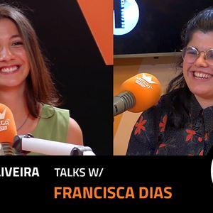EP. 28 | TERESA OLIVEIRA X FRANCISCA DIAS