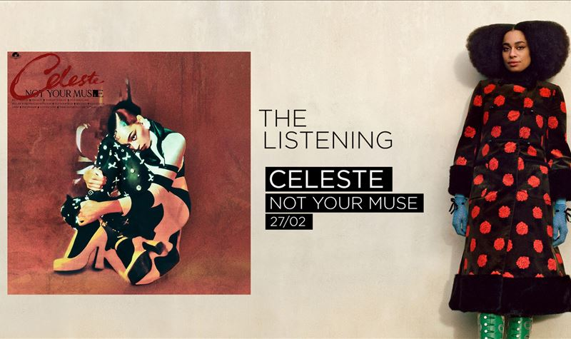 CELESTE | NOT YOUR MUSE