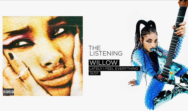 WILLOW | LATELY I FEEL EVERYTHING