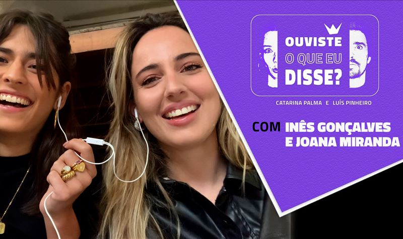 #4 | Joana Miranda e Inês Gonç...
